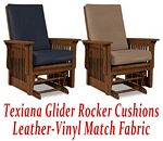 Glider Rocker Cushions for Texiana Chair in Leather-Vinyl Match