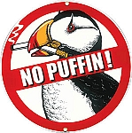 No Puffin Porcelain Metal Sign