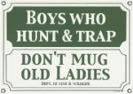 Boys Who Hunt Metal Sign