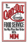 Carry Out Food Metal Sign