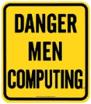 Danger Men Computing Metal Sign