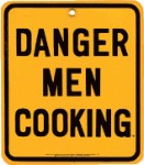 Danger Men Cooking Metal Sign