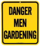 Danger Men Gardening Metal Sign