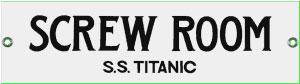 S.S. Titanic Screw Room Metal Sign