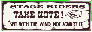 Stage Riders Take Note Metal Sign