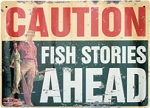 Fish Stories Ahead Metal Sign
