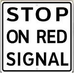 Stop On Red Signal Metal Sign