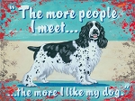 The More I Like My Dog Vintage Metal Sign