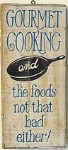Gourmet Cooking Wood Sign