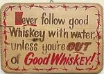 Good Whiskey Wood Sign