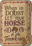 Horse Do The Thinking Old West Sign