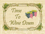 Time To Wine Down Vintage Metal Sign