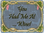 You Had Me At Wine Vintage Metal Sign