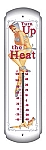 Turn Up The Heat Metal Thermometer