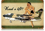 Need A Lift A-7 Corsair Vintage Metal Sign