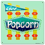Get Popcorn Here Vintage Metal Sign