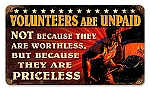 Volunteers are Priceless Vintage Metal Sign