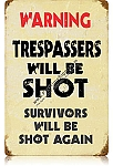 Trespassers Will Be Shot Vintage Metal Sign
