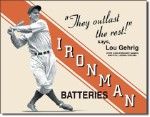 Lou Gehrig Ironman Batteries Tin Sign