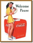Coca Cola Welcome Pause Tin Sign