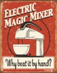 Magic Mixer Tin Sign
