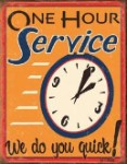 One Hour Service Tin Sign