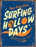 Surfing Hollow Days Tin Sign