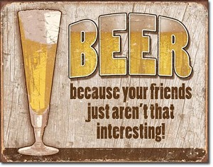 Beer - Your Friends Tin Sign