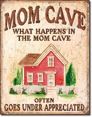 Mom Cave - Under Appreciated Tin Sign