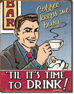 Coffee Keeps Me Busy Tin Sign