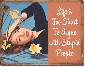 Life is Short to Argue Tin Sign