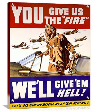 WWII US Air Corps Give us the Fire Vintage Printed On Canvas