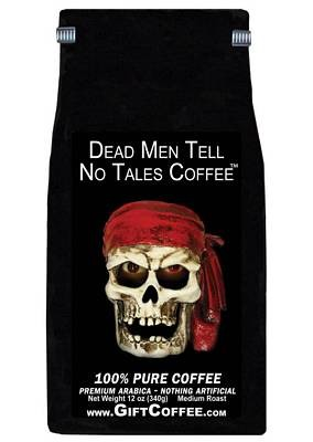 Dead Men Tell No Tales Gift Coffee, 12 Ounce Bag of Gourmet Coffee