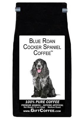 Blue Roan Cocker Spaniel Gift Coffee, 12 Ounce Bag of Gourmet Coffee