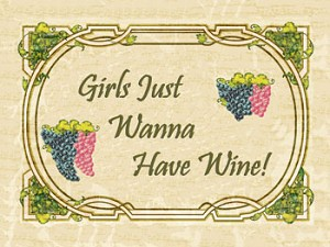 Girls Just Wanna Have Wine Vintage Metal Sign