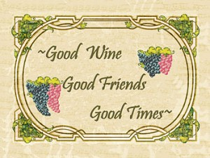 Good Wine Good Friends Good Times Vintage Metal Sign