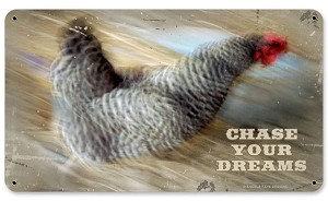 Chase Your Dreams Chicken Vintage Metal Sign
