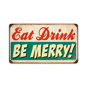 Eat Drink Be Merry Vintage Metal Sign