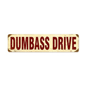Dumbass Drive Vintage Metal Sign