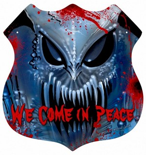 We Come in Peace Metal Sign