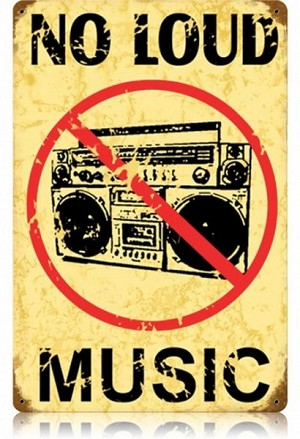 No Loud Music Vintage Metal Sign