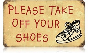 Take Off Your Shoes Vintage Metal Sign