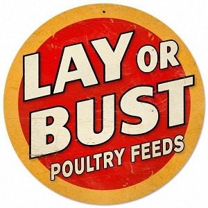 Lay or Bust Metal Sign