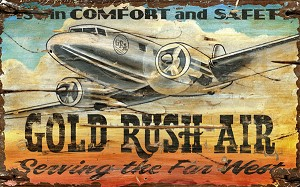 Gold Rush Air Serving the Far West Antiqued Wood Sign