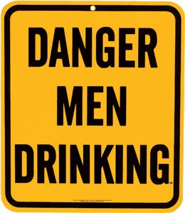 Danger Men Drinking Metal Sign