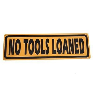 No Tools Loaned Rectangle Embossed Tin Sign