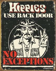Hippies Use Back Door, No Exceptions Tin Sign