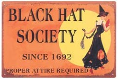 Black Hat Society Metal Sign