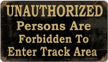 Unauthorized Persons Are Forbidden To Enter Track Area Vintage Metal Sign