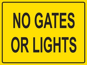 No Gates Or Lights Metal Sign